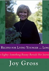 Joy's Recipes for Living Younger...Longer