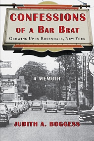 Confessions of a Bar Brat: Growing Up in Rosendale, New York: A Memoir