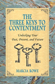 The Three Keys to Contentment: Unlocking Your Past, Present and Future