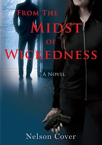 From the Midst of Wickedness: A Novel